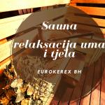 Sauna – relaksacija uma i tijela